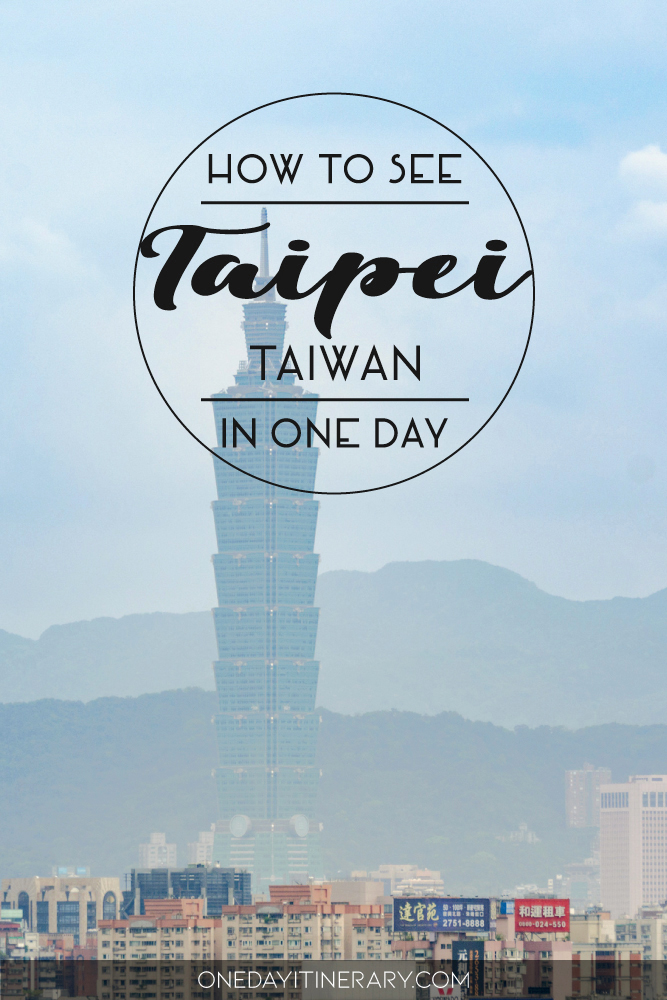 How to see Taipei, Taiwan in one day