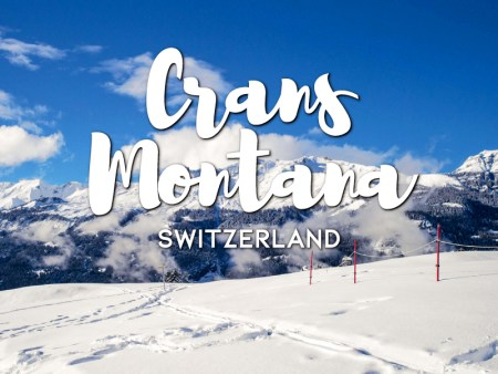 One day in Crans Montana Itinerary