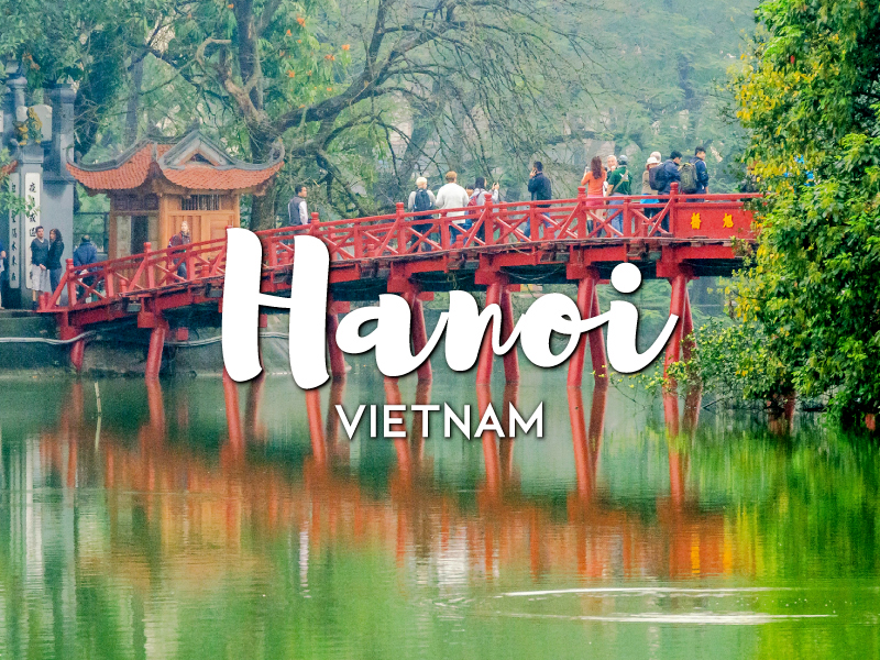 One Day in Hanoi Itinerary – Top things to do in Hanoi, Vietnam