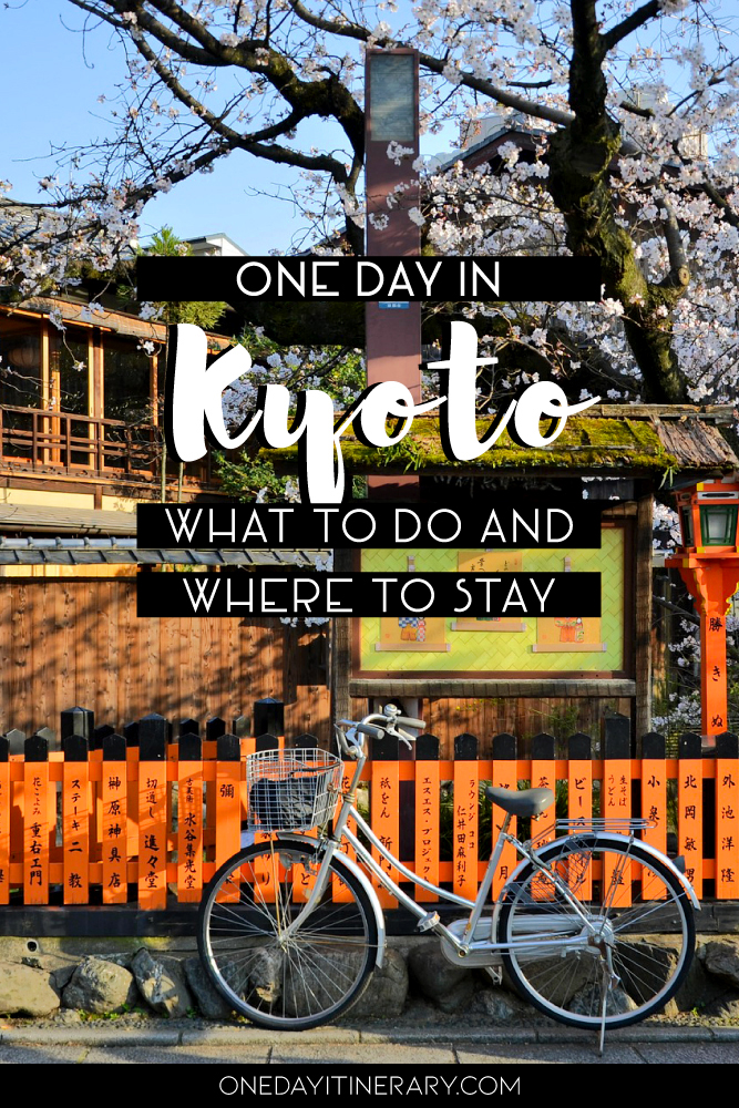 One day in Kyoto - What to do and where to stay