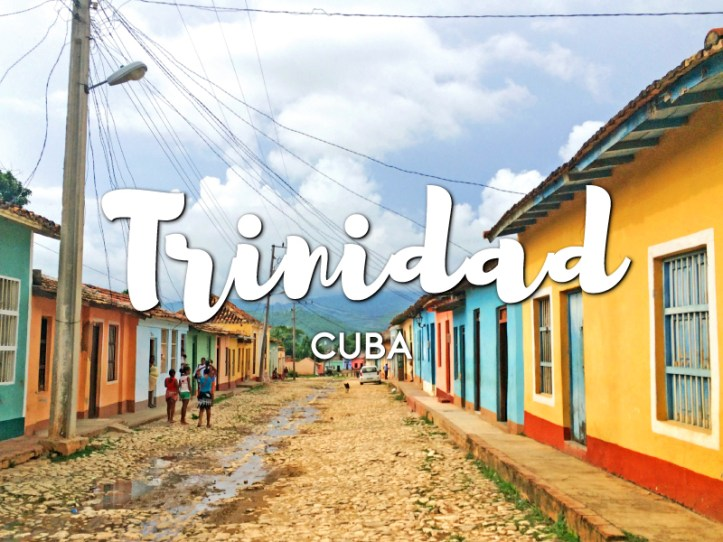 One day in Trinidad Itinerary