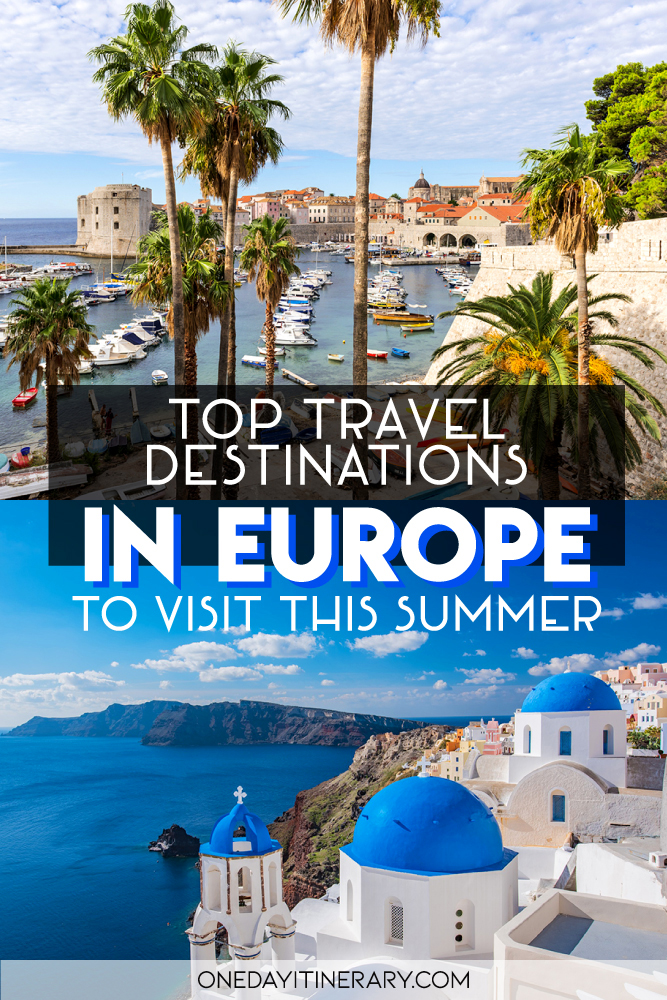 Top travel destinations in Europe to visit this summer