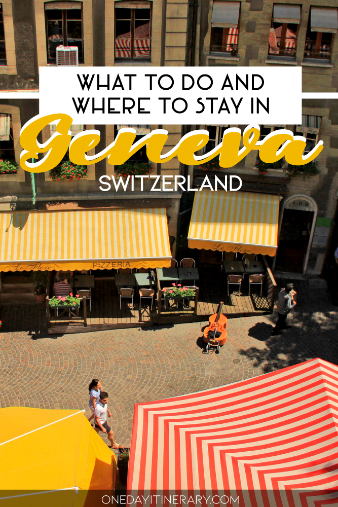 What to do and where to stay in Geneva, Switzerland