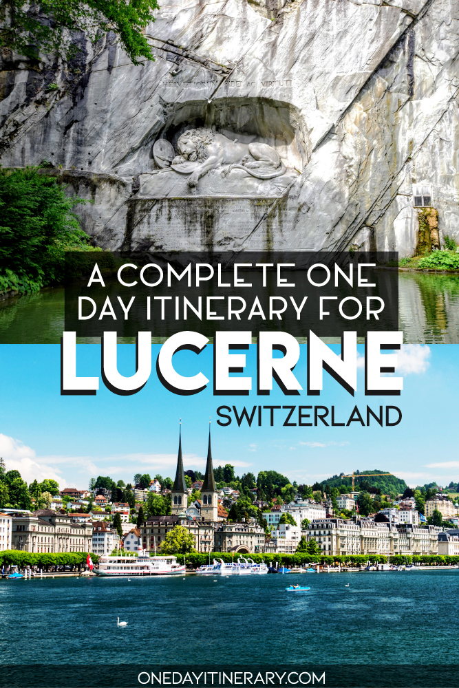 A complete one day itinerary for Lucerne, Switzerland