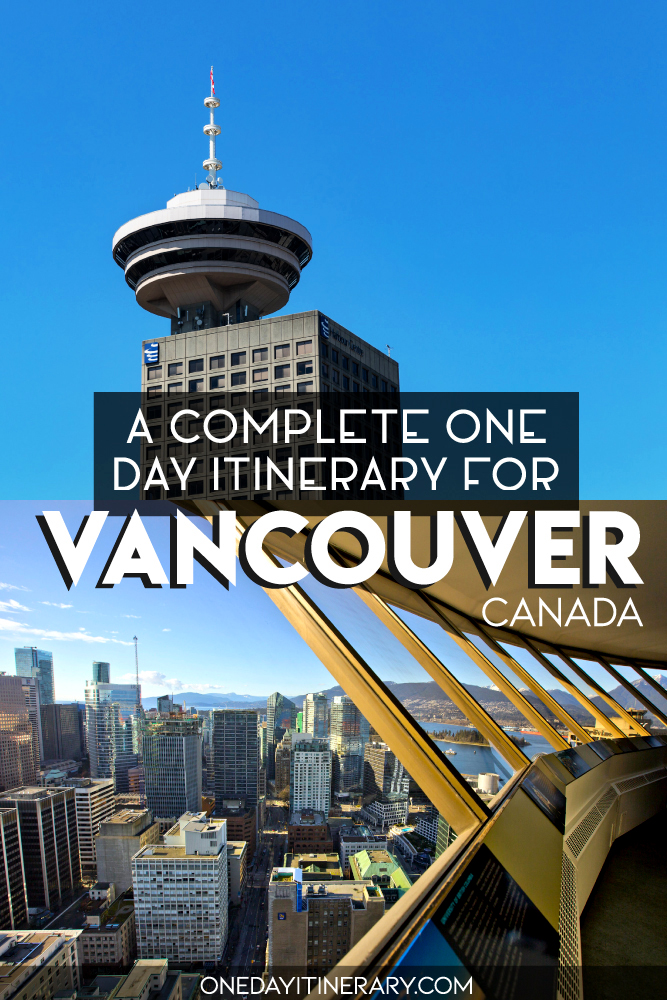 A complete one day itinerary for Vancouver, Canada