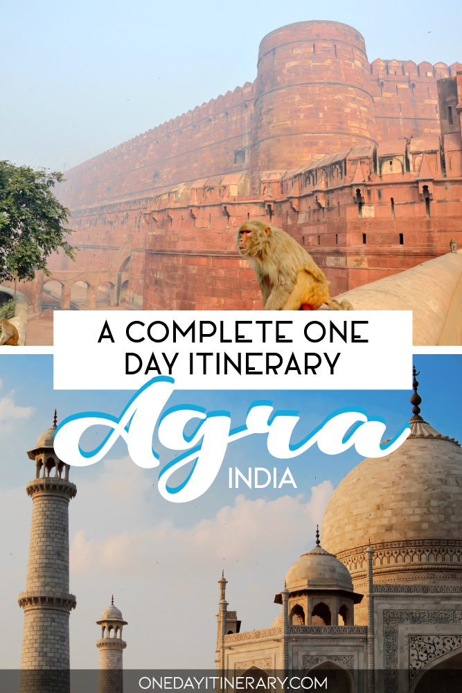 A complete one day itinerary - Agra, India