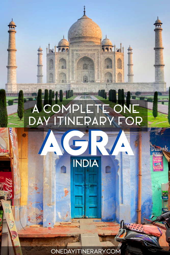 A complete one day itinerary for Agra, India
