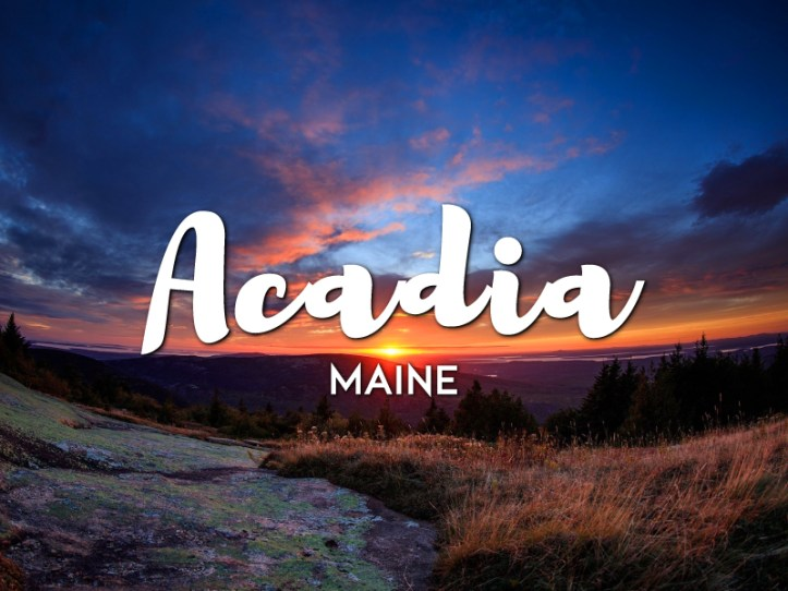One Day In Acadia Itinerary