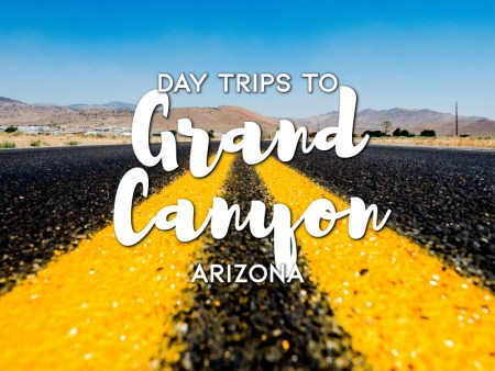 Day trips to Grand Canyon, Arizona