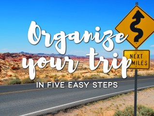 Organize your trip in five easy steps