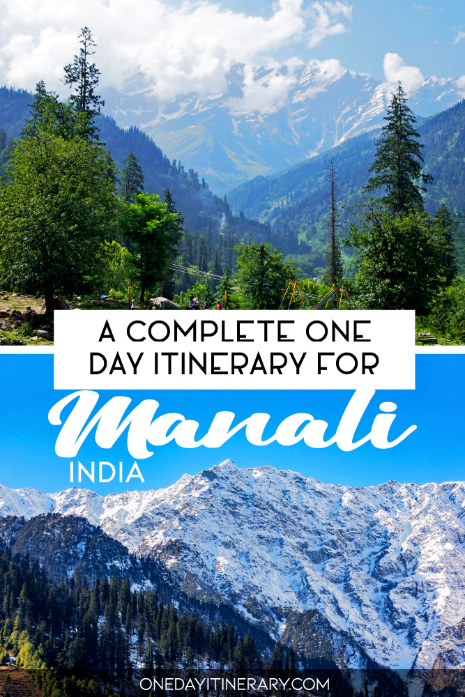 A complete one day itinerary for Manali, India