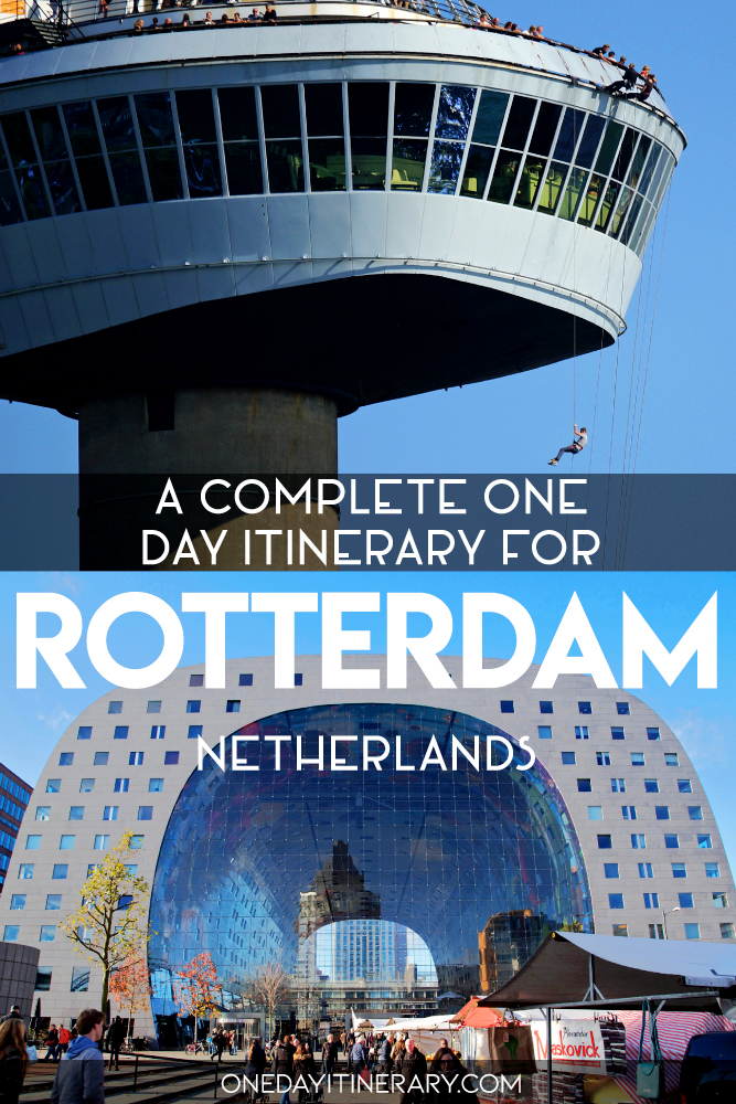 A complete one day itinerary for Rotterdam, Netherlands