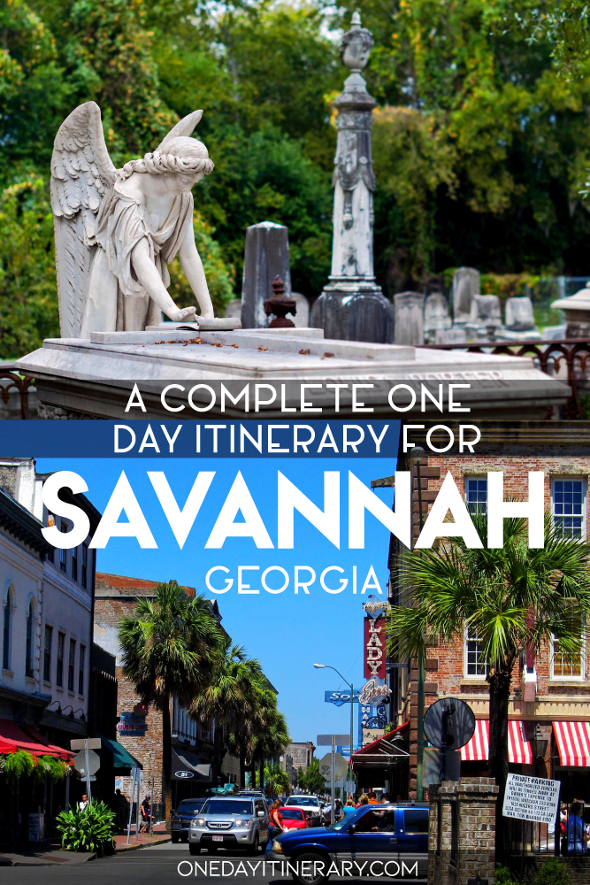 A complete one day itinerary for Savannah, Georgia