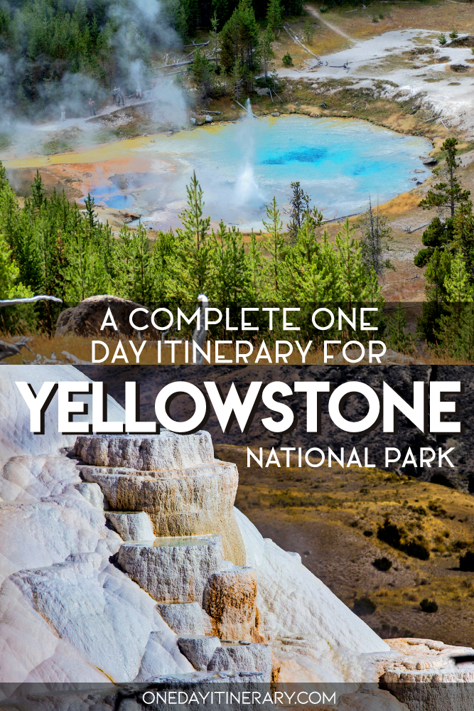 A complete one day itinerary for Yellowstone National Park, Wyoming
