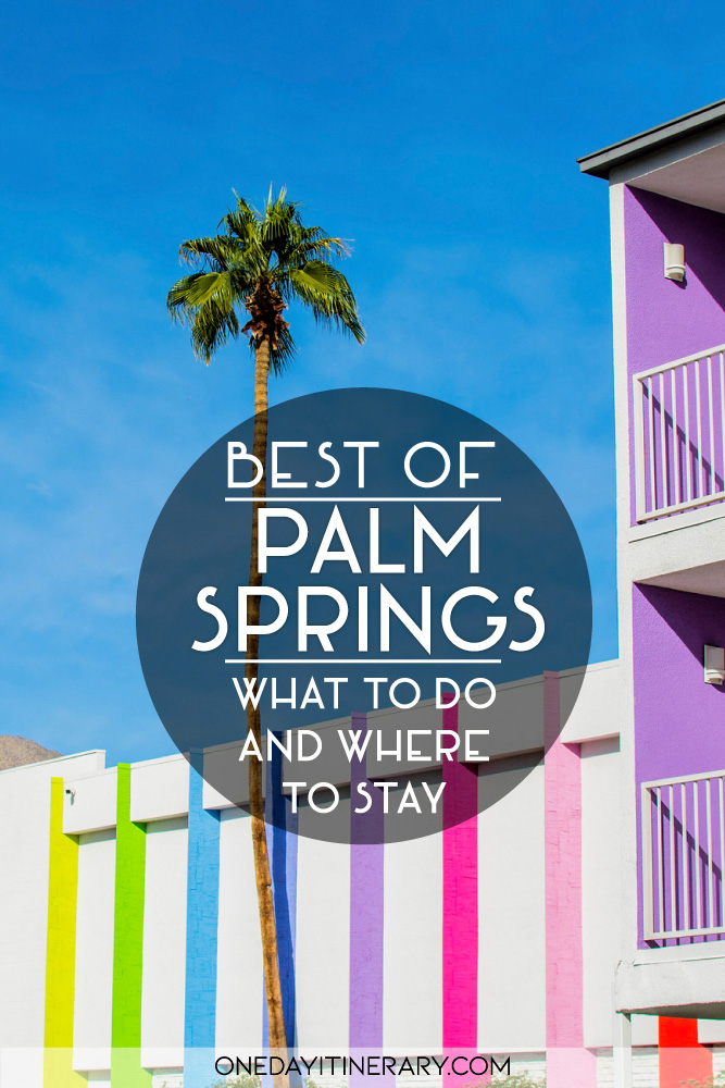 Best of Palm Springs - What to do and where to stay