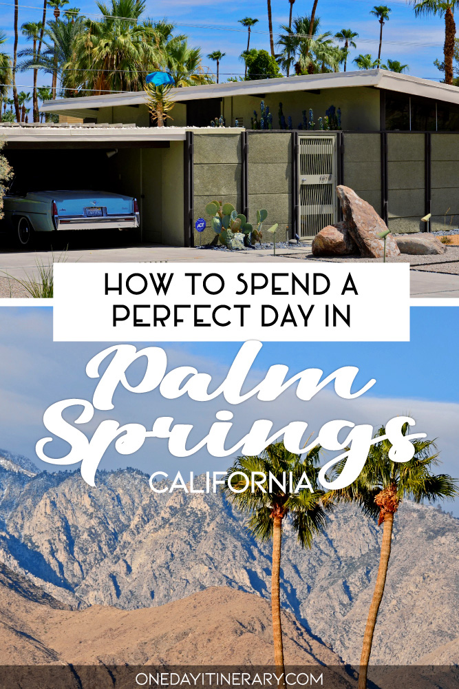 How to spend a perfect day in Palm Springs, California