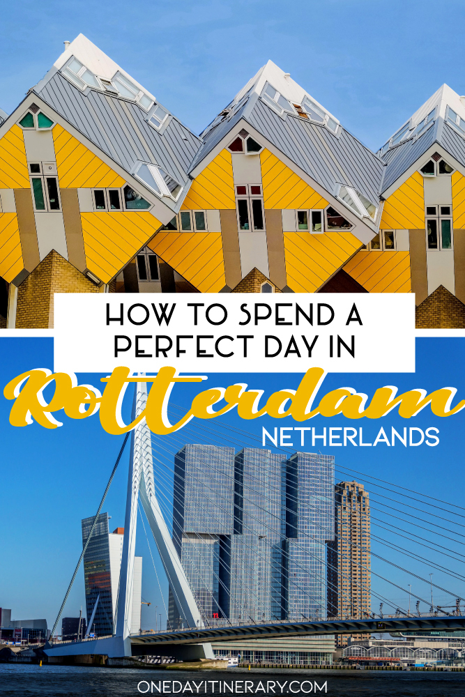 How to spend a perfect day in Rotterdam, Netherlands