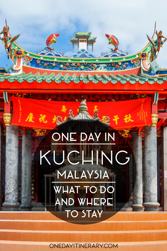 One day in Kuching, Malaysia - What to do and where to stay