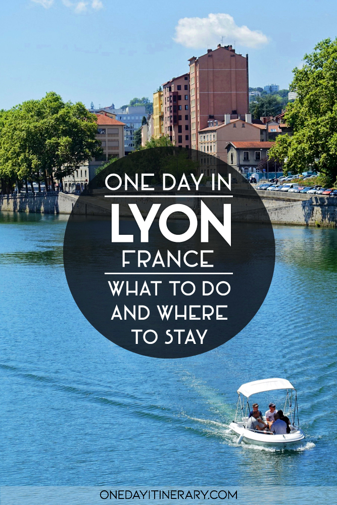 One day in Lyon, France - What to do and where to stay