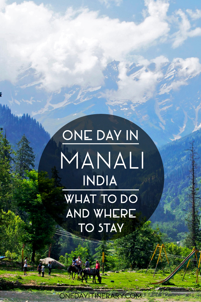One day in Manali, India - What to do and where to stay