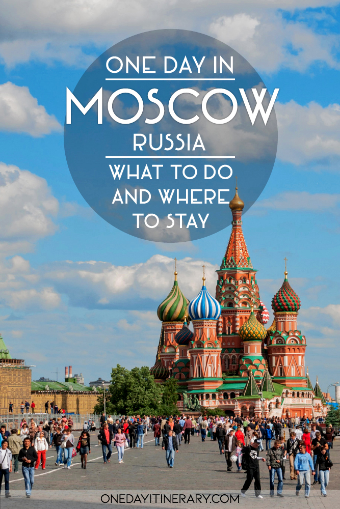 One day in Moscow, Russia - What to do and where to stay