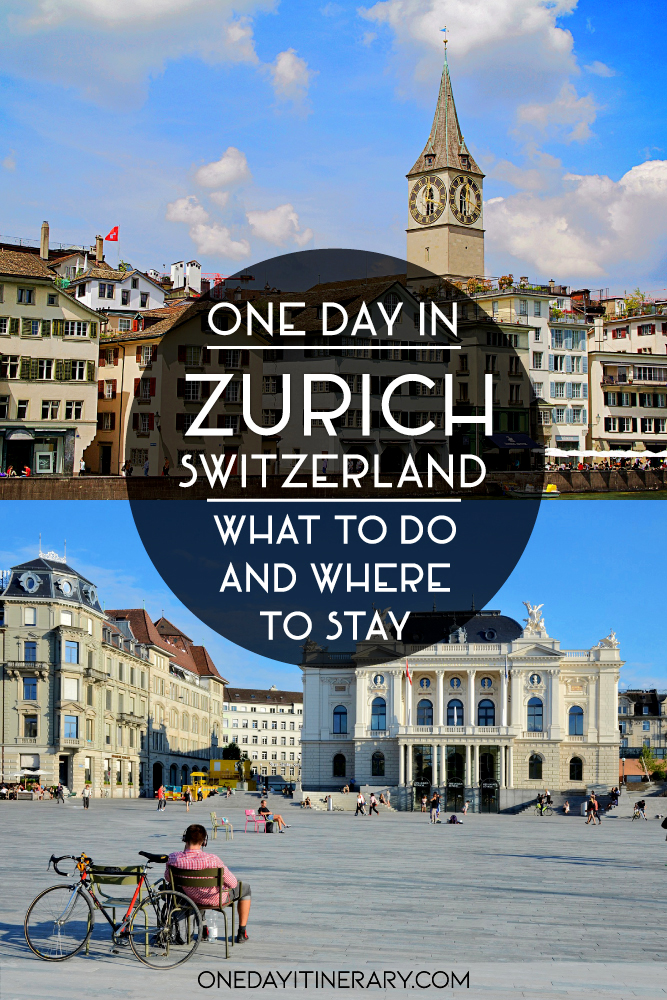 One day in Zurich, Switzerland - What to do and where to stay