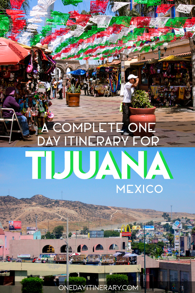 A complete one day itinerary for Tijuana, Mexico