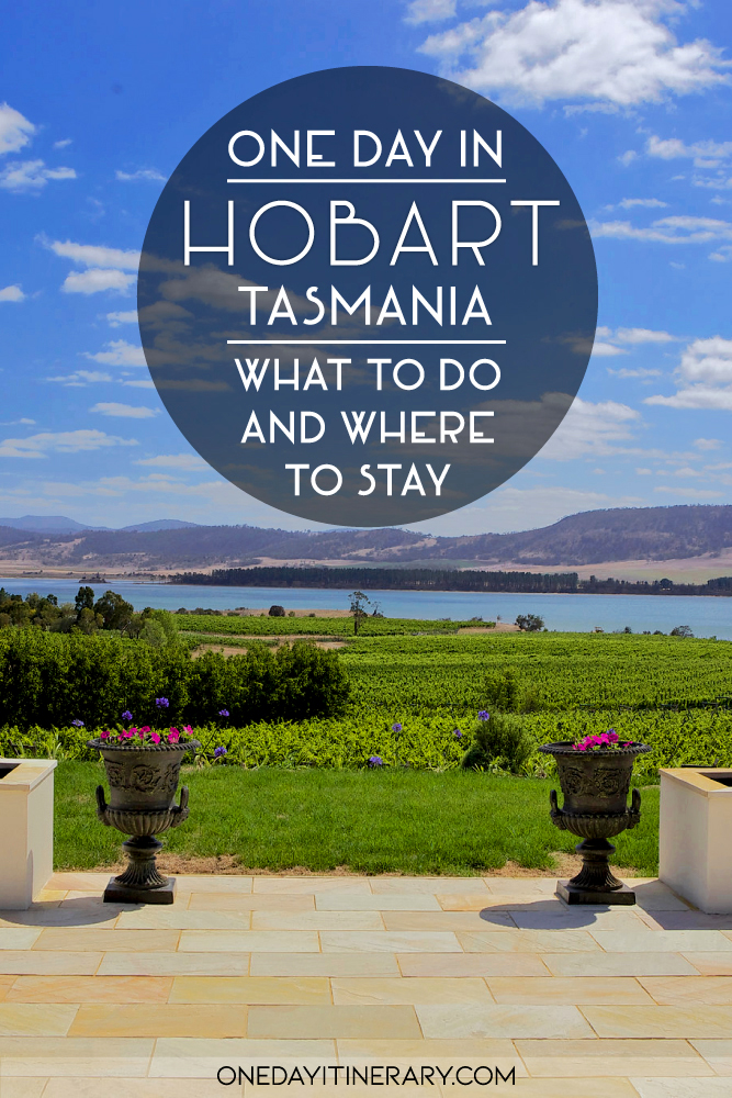 One day in Hobart, Tasmania - What to do and where to stay