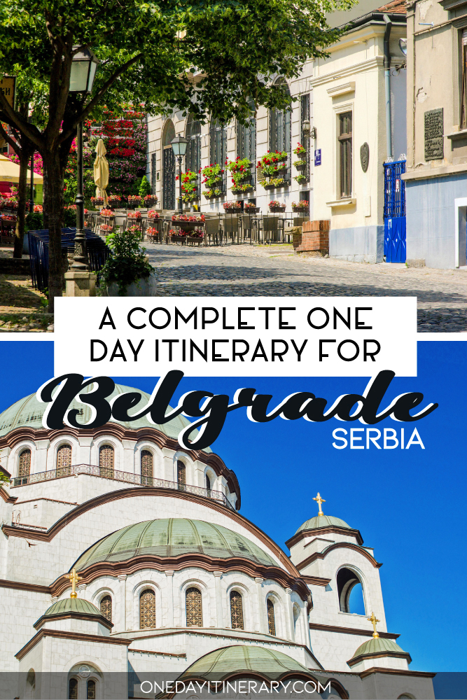 A complete one day itinerary for Belgrade, Serbia