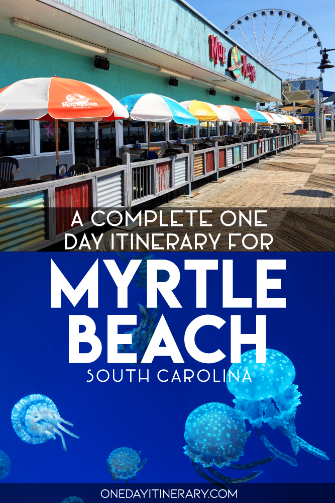 A complete one day itinerary for Myrtle Beach, South Carolina
