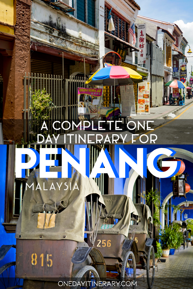 A complete one day itinerary for Penang, Malaysia