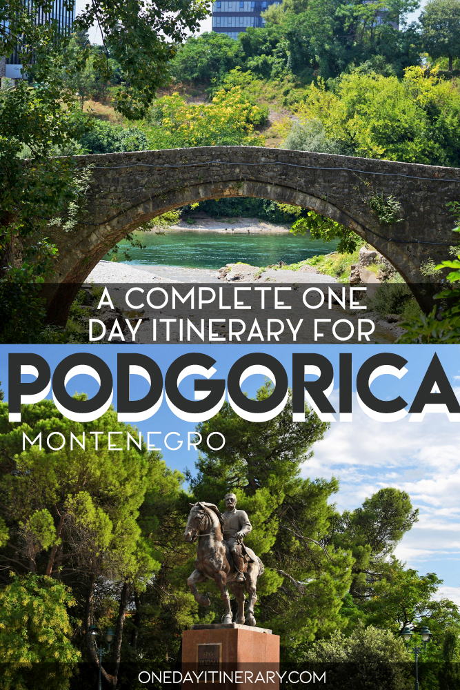 A complete one day itinerary for Podgorica, Montenegro