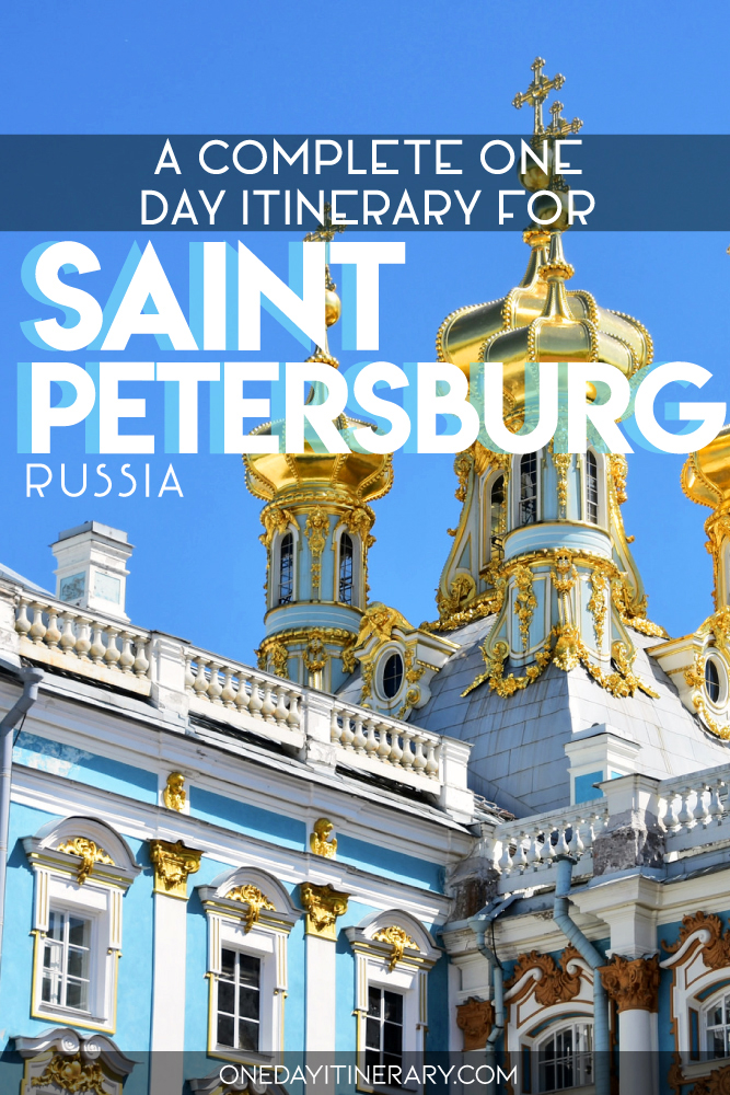 A complete one day itinerary for Saint Petersburg, Russia