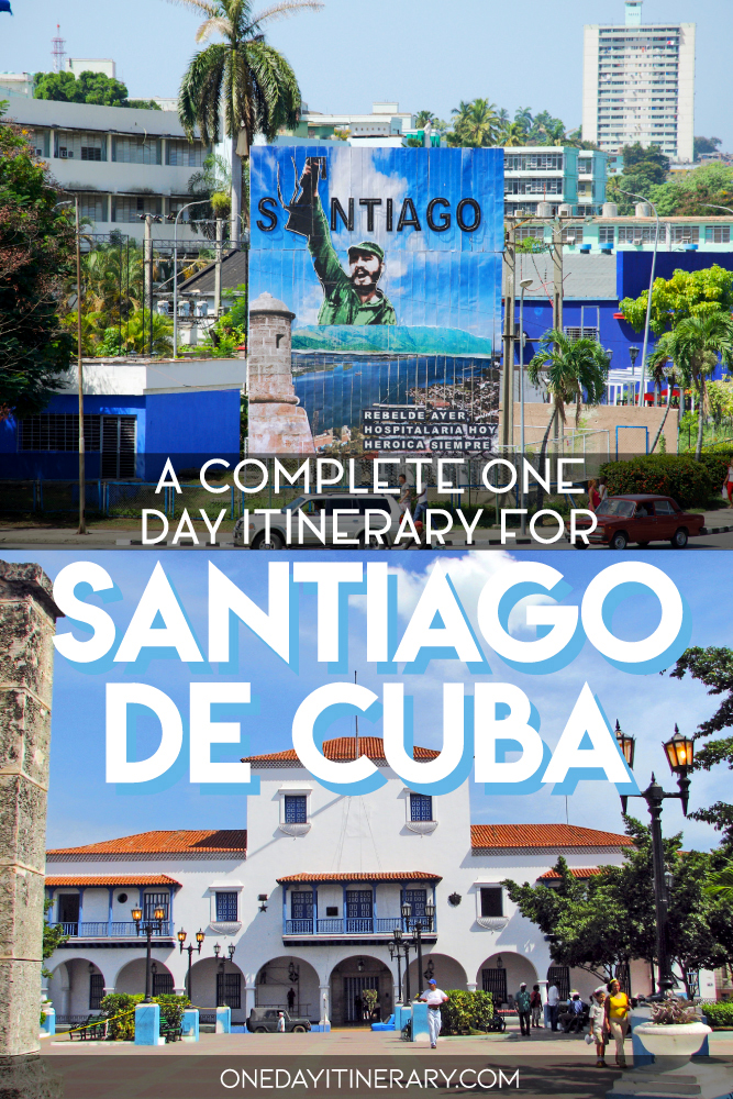 A complete one day itinerary for Santiago de Cuba