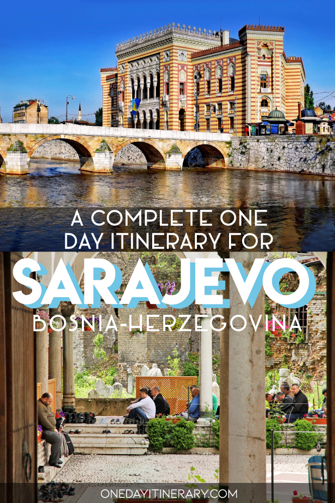 A complete one day itinerary for Sarajevo, Bosnia and Herzegovina