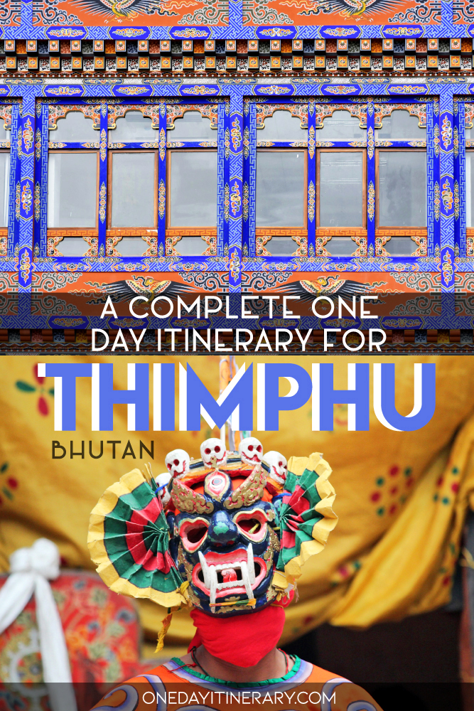 A complete one day itinerary for Thimphu, Bhutan