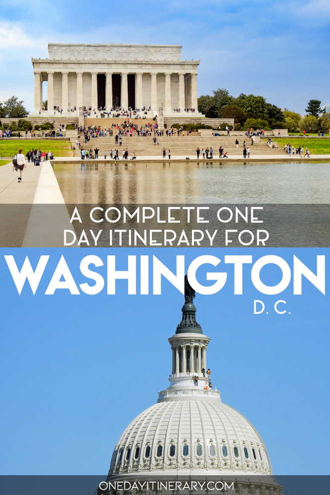 A complete one day itinerary for Washington DC