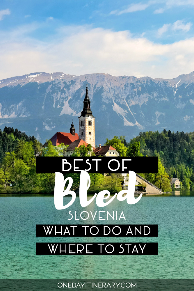 Best of Bled, Slovenia - What to do and where to stay