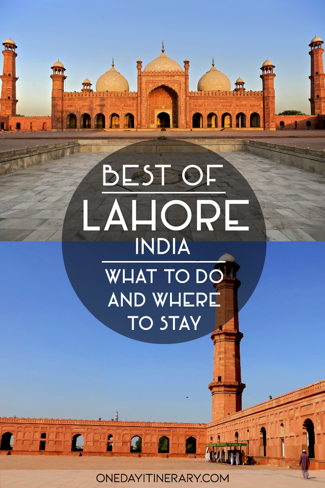 Best of Lahore, India - What to do and where to stay