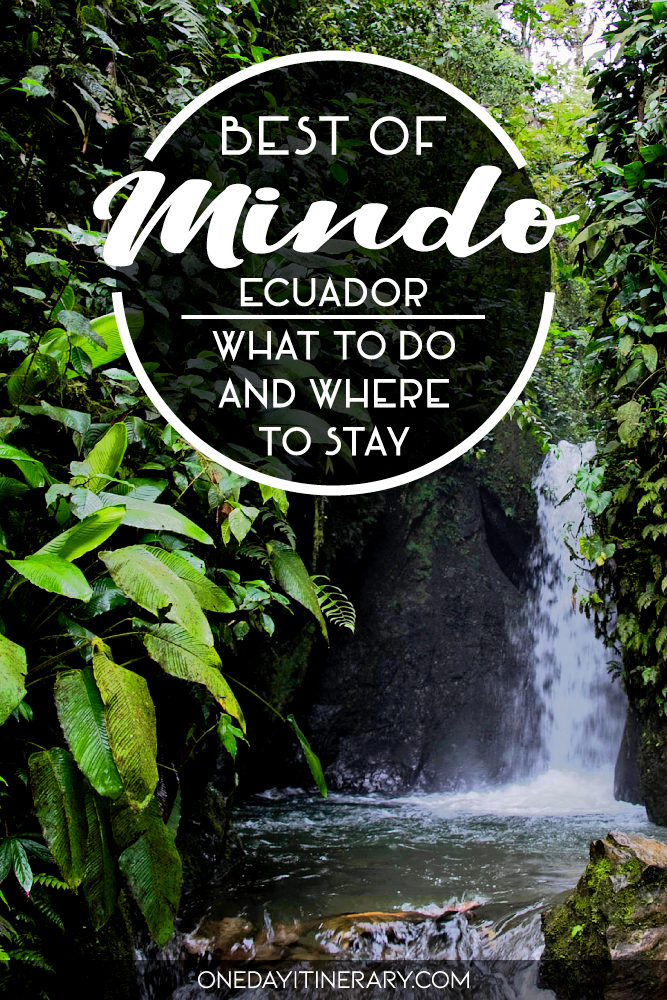 Best of Mindo, Ecuador - What to do and where to stay
