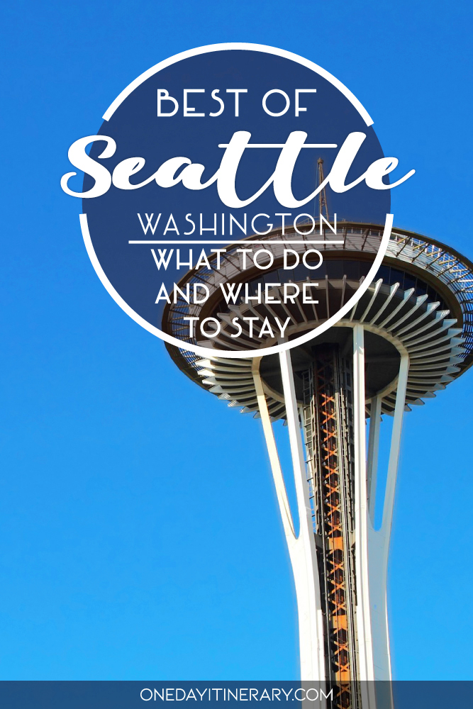 Best of Seattle, Washington - What to do and where to stay