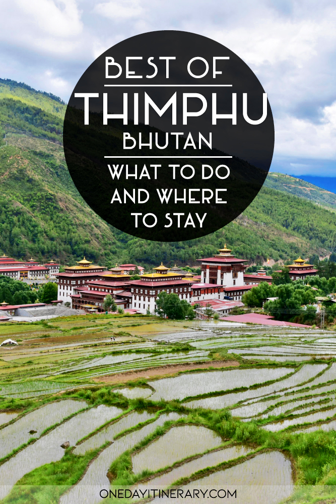 Best of Thimphu, Bhutan - What to do and where to stay