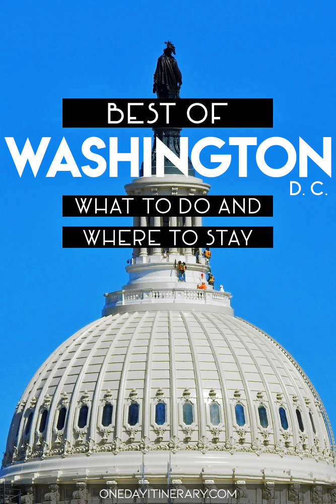Best of Washington DC - What to do and where to stay