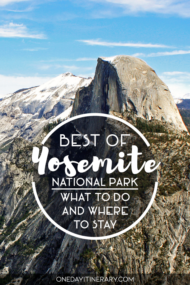 Best of Yosemite National Park - What to do and where to stay