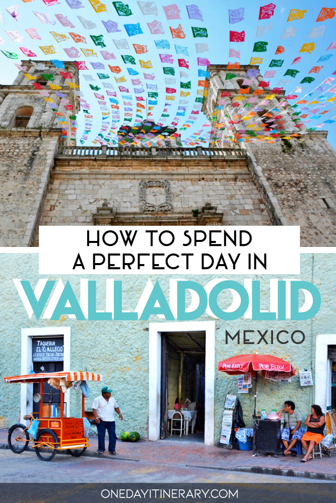 How to spend a perfect day in Valladolid, Mexico