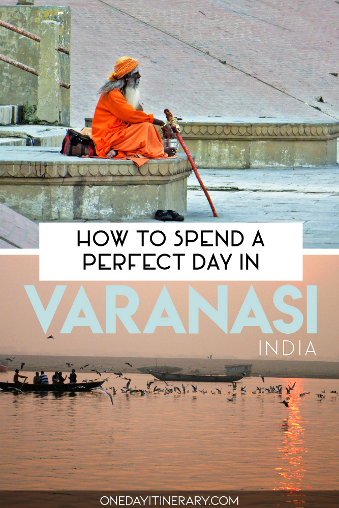 How to spend a perfect day in Varanasi, India