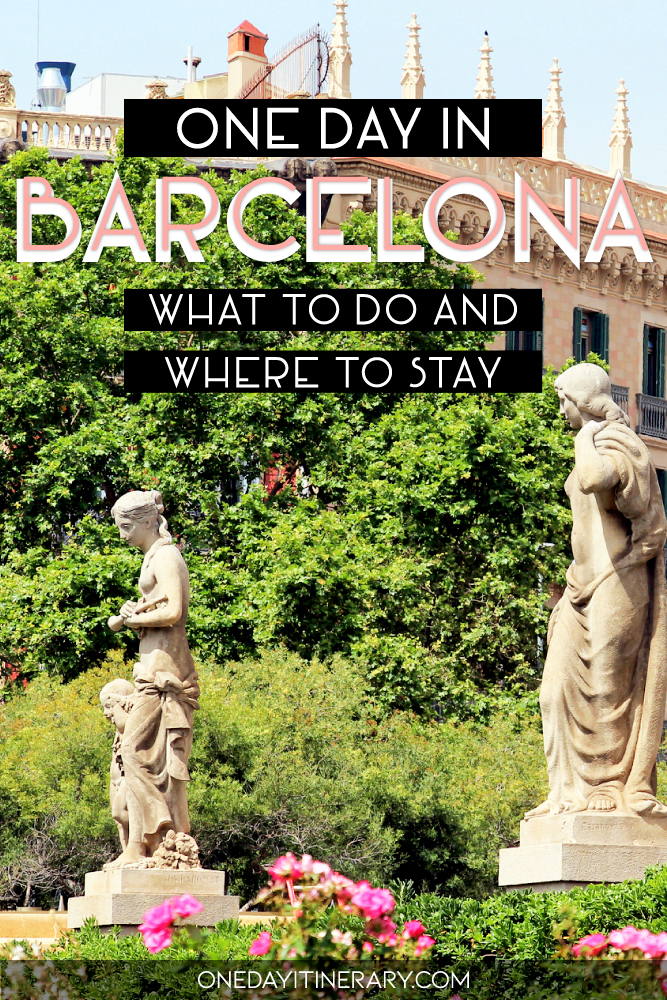 One day in Barcelona - What to do and where to stay