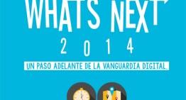 Reúne What's Next México a líderes que dictan tendencias en comunicación en el Mundo