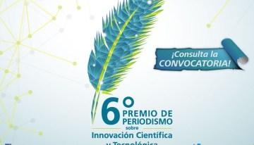 6º Premio al Periodismo Sobre Innovación Científica y Tecnológica