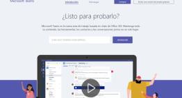 Teams, la herramienta de colaboración de Microsoft, ya esta disponible para usuarios de Office 365